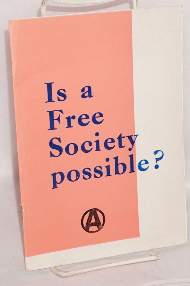Is a free society possible? Anarchist Alliance of Aotearoa.