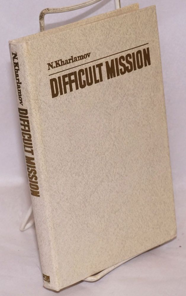 Difficult Mission: War Memoirs. Soviet Admiral in Great Britain during the Second World War. Admiral N. Kharlamov.