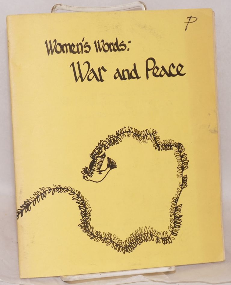 Women's words: war and peace cover caligraphy: Wacie Jones. Mary Rudge, co- Maggi H. Meyer.