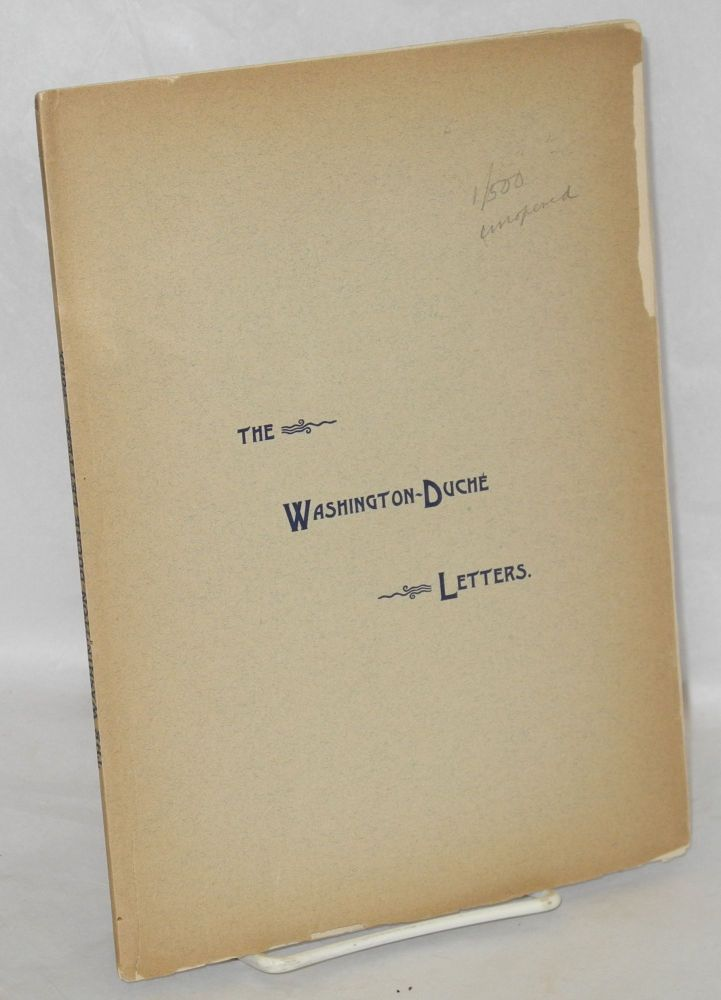 The Washington-Duche Letters. Now printed, for the first time, from the original manuscripts. George Washington, Worthington Chauncey Ford, Jacob Duché.