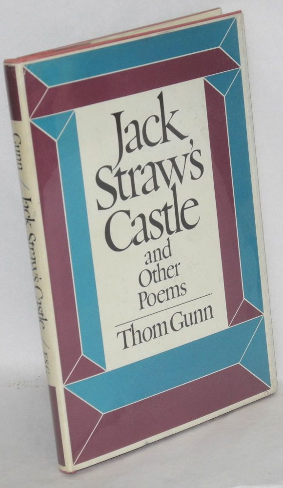 Jack Straw's castle and other poems. Thom Gunn.