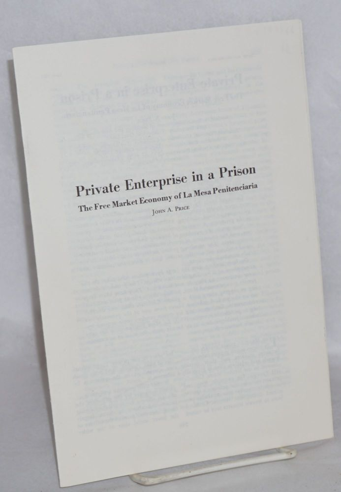 Private enterprise in a prison: the free market economy of La Mesa Penitenciaria. John A. Price.