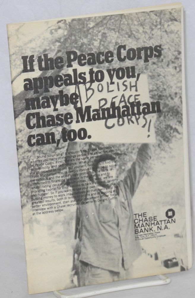 If the Peace Corps appeals to you, maybe Chase Manhattan can, too  Abolish  the Peace Corps! by Committee of Returned Volunteers on Bolerium Books