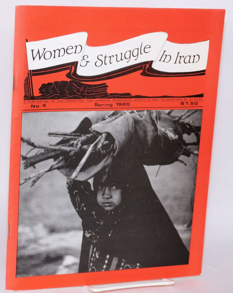 Women and Struggle In Iran. No. 4 (Spring 1985)