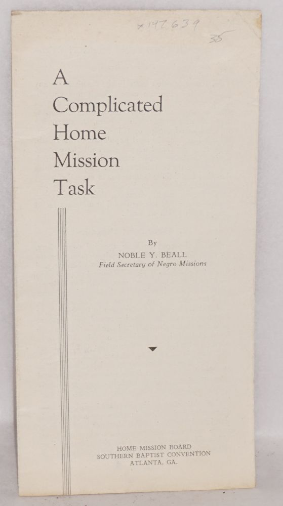 A Complicated home mission task. Noble Y. Beall.