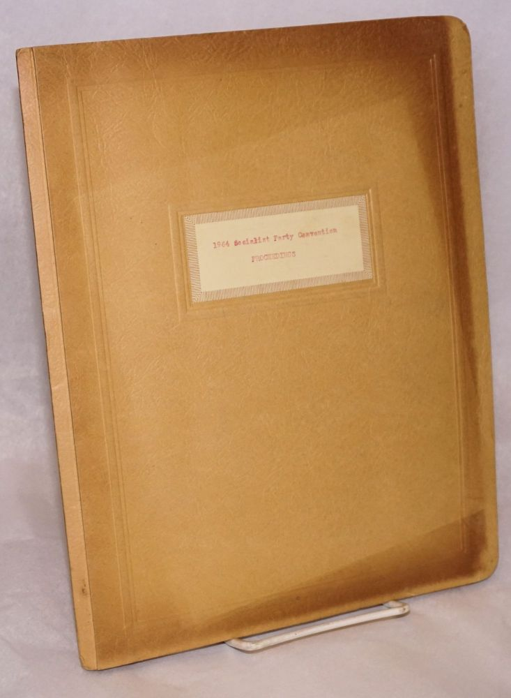 Proceedings: 1964 National Convention, Socialist Party. Socialist Party.