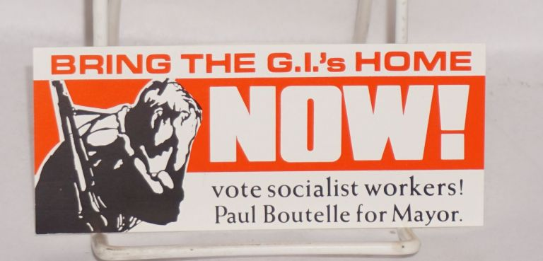 Bring the GIs home NOW! Vote Socialist Workers. Paul Boutelle for Mayor. Paul Boutelle.