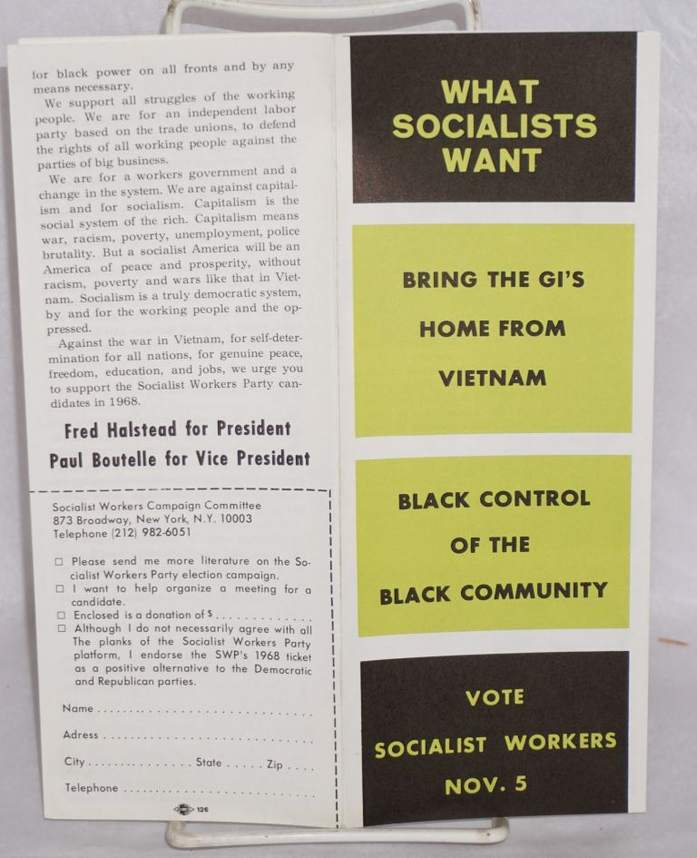 What Socialists want:; bring the GIs home from Vietnam; Black control of the Black community. Vote Socialist Workers Nov. 5. Socialist Workers Party.