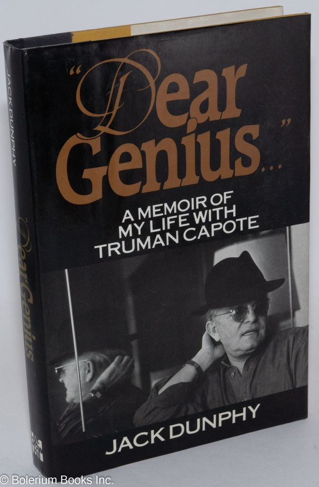 """Dear genius..."" A memoir of my life with Truman Capote. Jack Dunphy."
