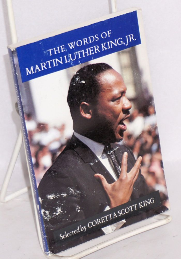The words of Martin Luther King, Jr.; selected by Coretta Scott King. Martin Luther King, Jr.