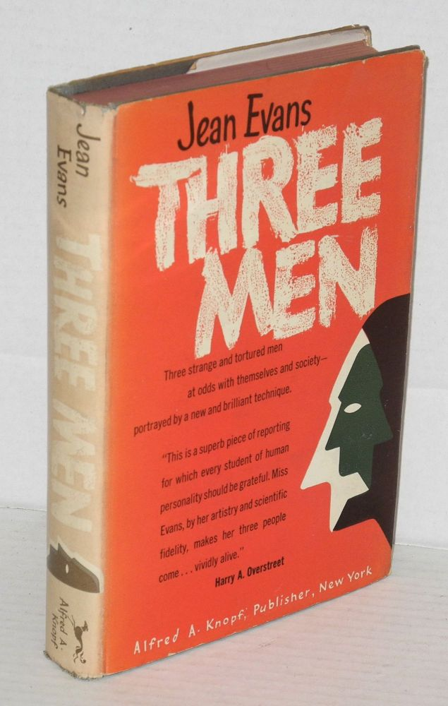 Three men; an experiment in the biography of emotion. Introduction by Gordon W. Allport. Jean Evans.