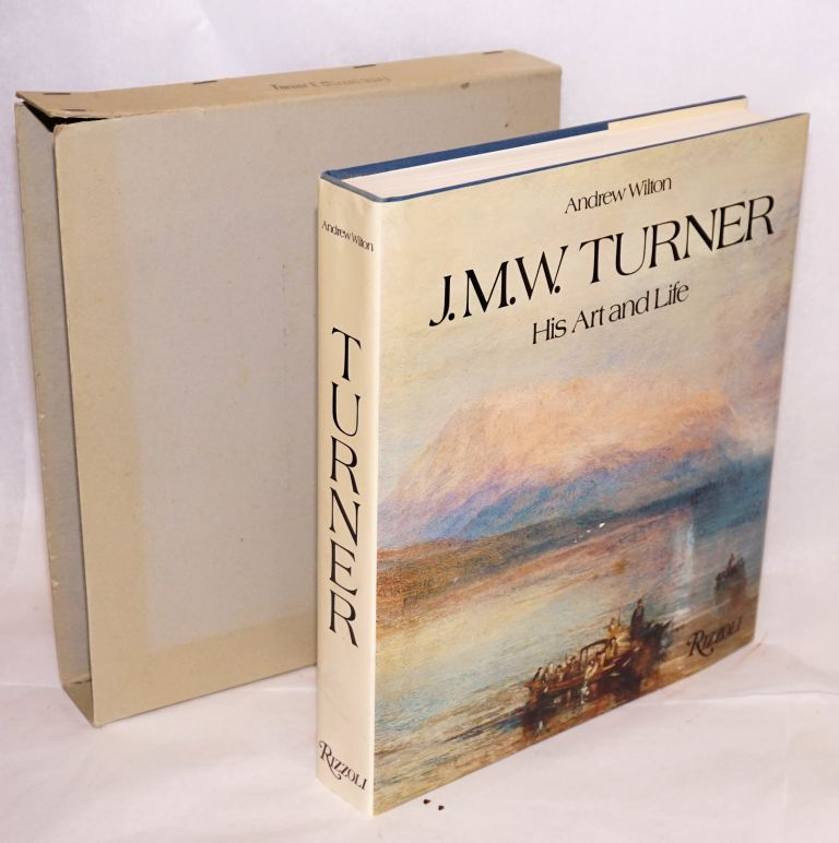 J. M. W. Turner; his art and life. Andrew Wilton.