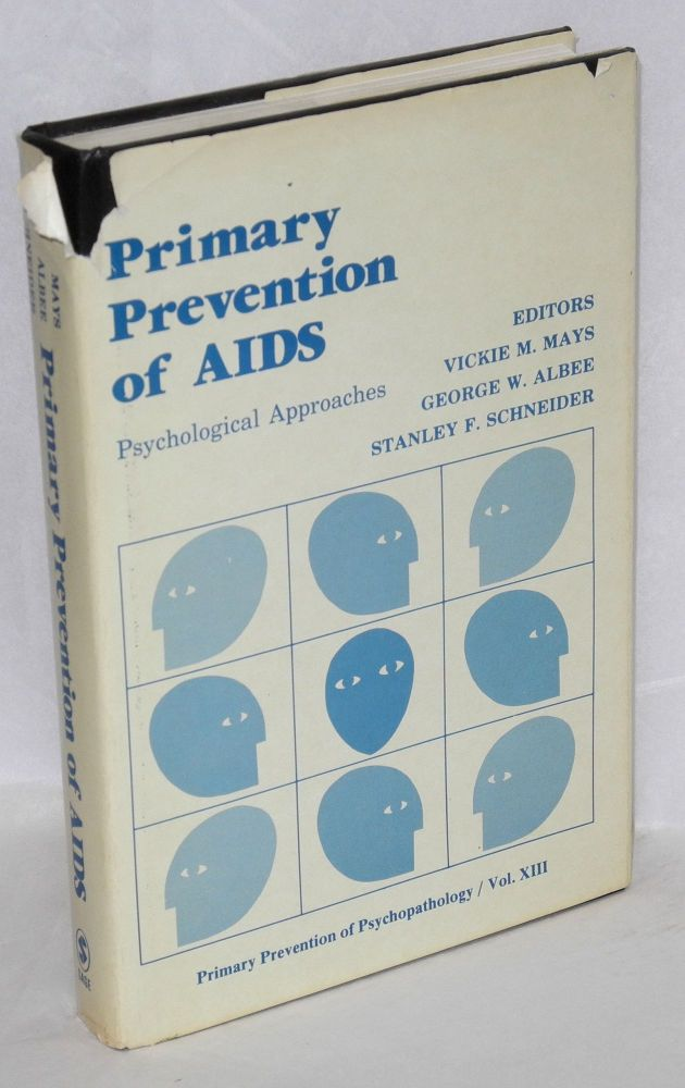 Primary prevention of AIDS; psychological approaches. Vickie M. Mays, George W. Albee, Stanley F. Schneider.