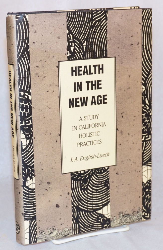 Health in the new age; a study in California holistic practices. J. A. English-Lueck.