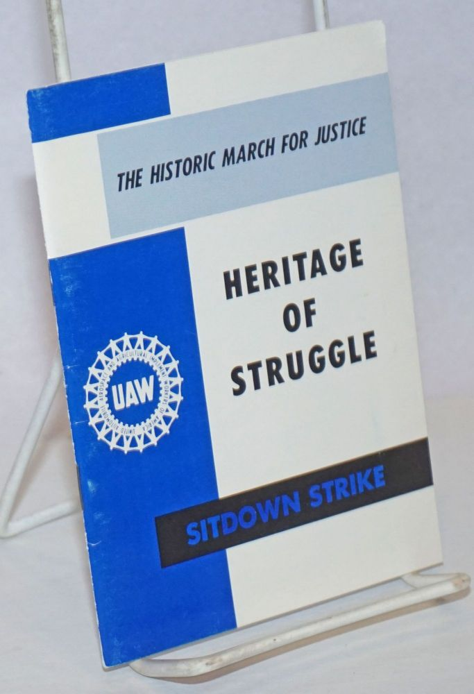 Heritage of struggle, the historical setting for the Flint sitdown strikes. United Auto Workers.