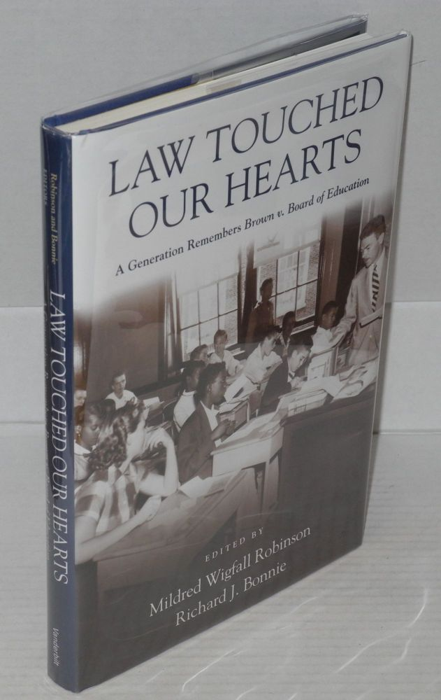 Law touched our hearts; a generation remembers Brown v. Board of Education. Mildred Wigfall Robinson, eds Richard J. Bonnie.
