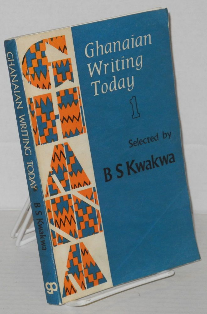 Ghanian writing today; volume I. B. S. Kwakwa.