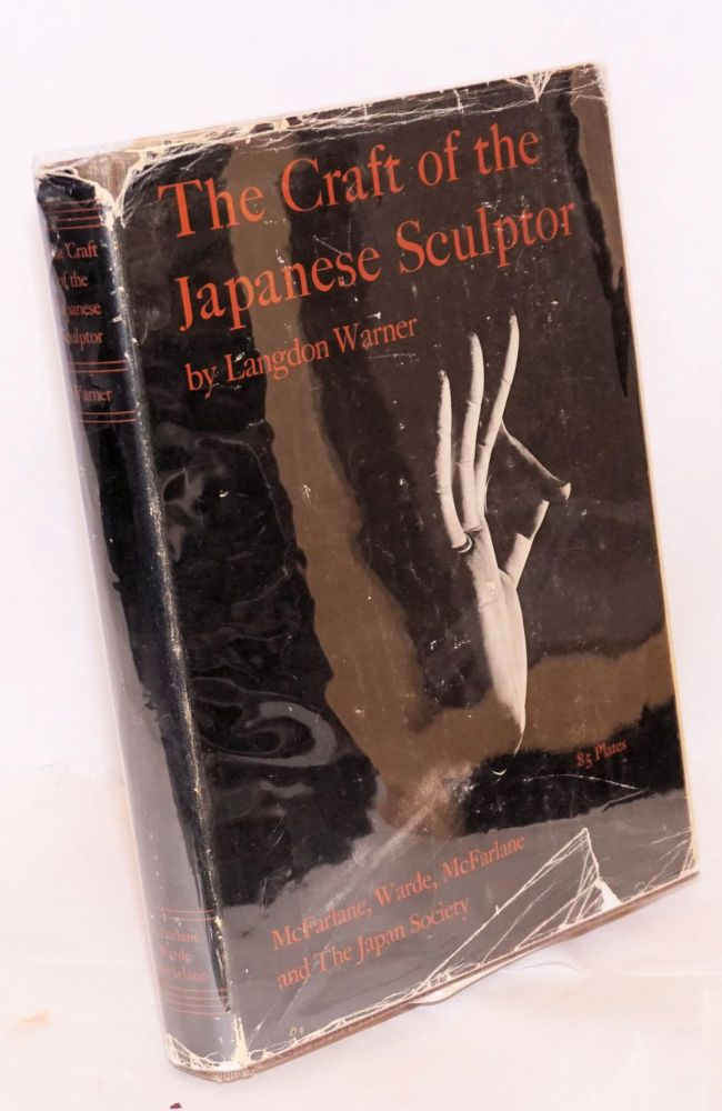 The craft of the Japanese sculptor. Langdon Warner.