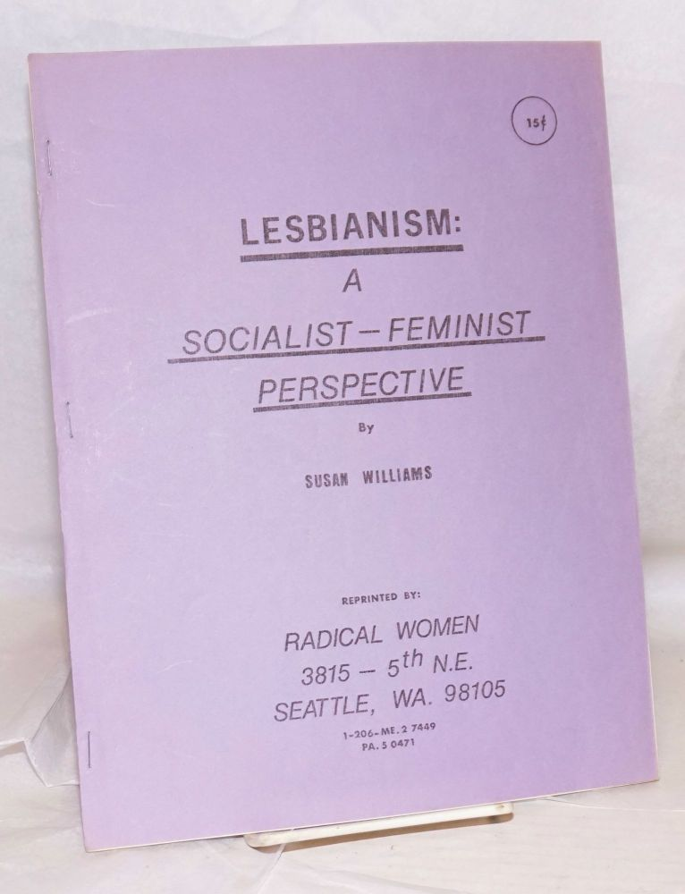 Lesbianism: a socialist feminist perspective. Susan Williams.