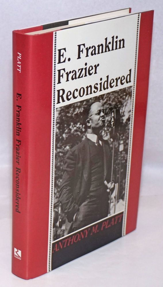 E. Franklin Frazier reconsidered. Anthony M. Platt.