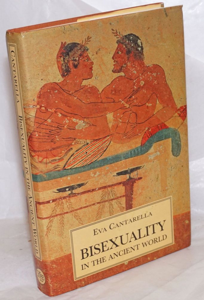 Bisexuality in the Ancient World. Eva Cantarella, Cormac Ó Cuilleanáin.