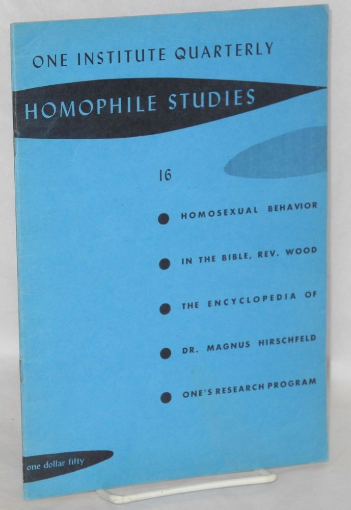 One Institute quarterly: homophile studies 16, winter 1962, vol. V no. 1. W. Dorr Legg, , Rev. Robert W. Wood aka William Lambert John Burnside.