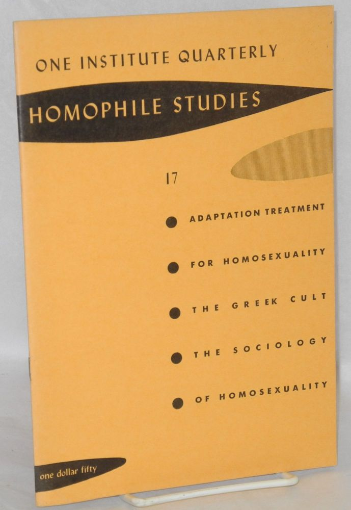 One Institute Quarterly: Homophile Studies #17, vol. 5, #2, 3 & 4, Spring/Summer/Fall 1962 [combined issues]. W. Dorr Legg, J. P. Starr Magnus Hirschfield, aka William Lambert.