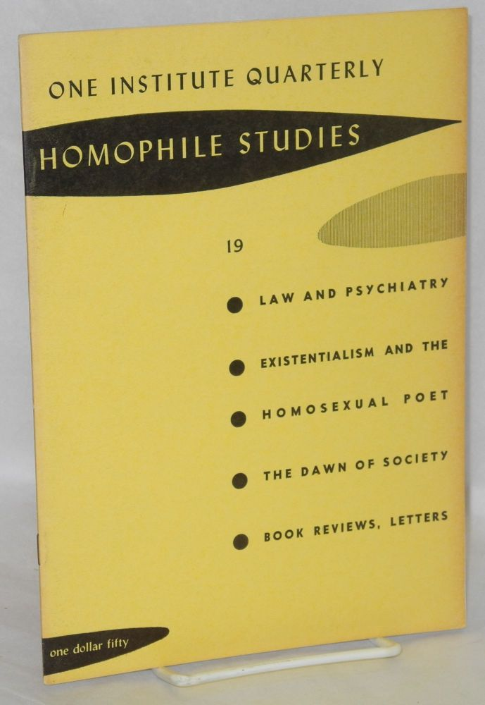 One Institute quarterly: homophile studies 19, summer, fall 1963, vol. VI no. 3 & 4 [combined issues]. W. Dorr Legg, , David Lee Pagari aka William Lambert Thomas M. Merritt.