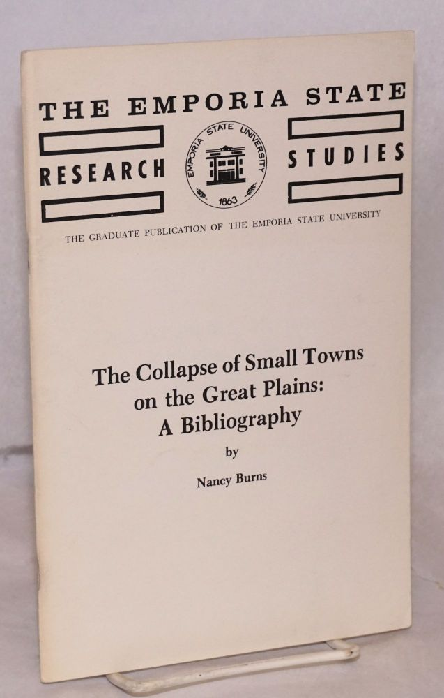 The collapse of small towns on the Great Plains: a bibliography. Nancy Burns.