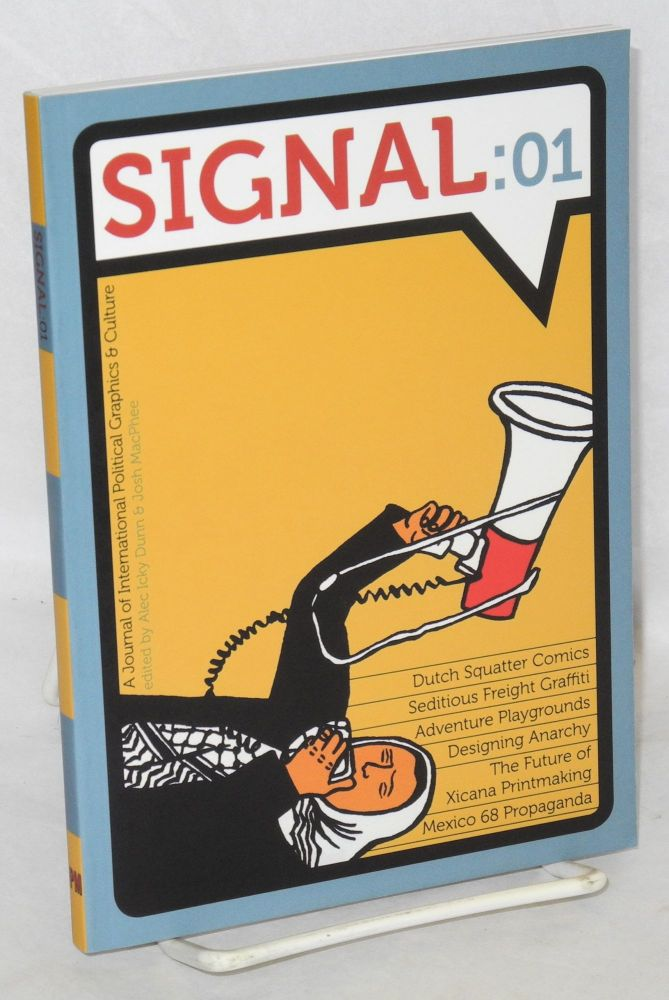 Signal: 01, a journal of international political graphics & culture. Taller Tupac Amaru, Felipe Hernandez Moreno, Alec Dunn, Josh McPhee.