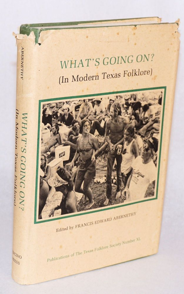 What's going on? (in Modern Texas folklore). Francis Edward Abernethy.