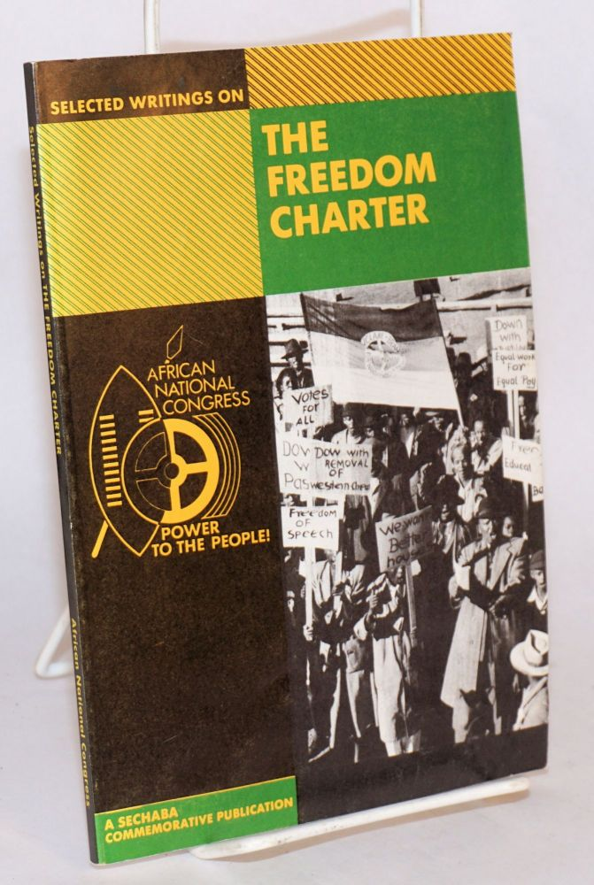 Selected writings on the Freedom Charter 1955 - 1985; a SECHABA commemorative publication