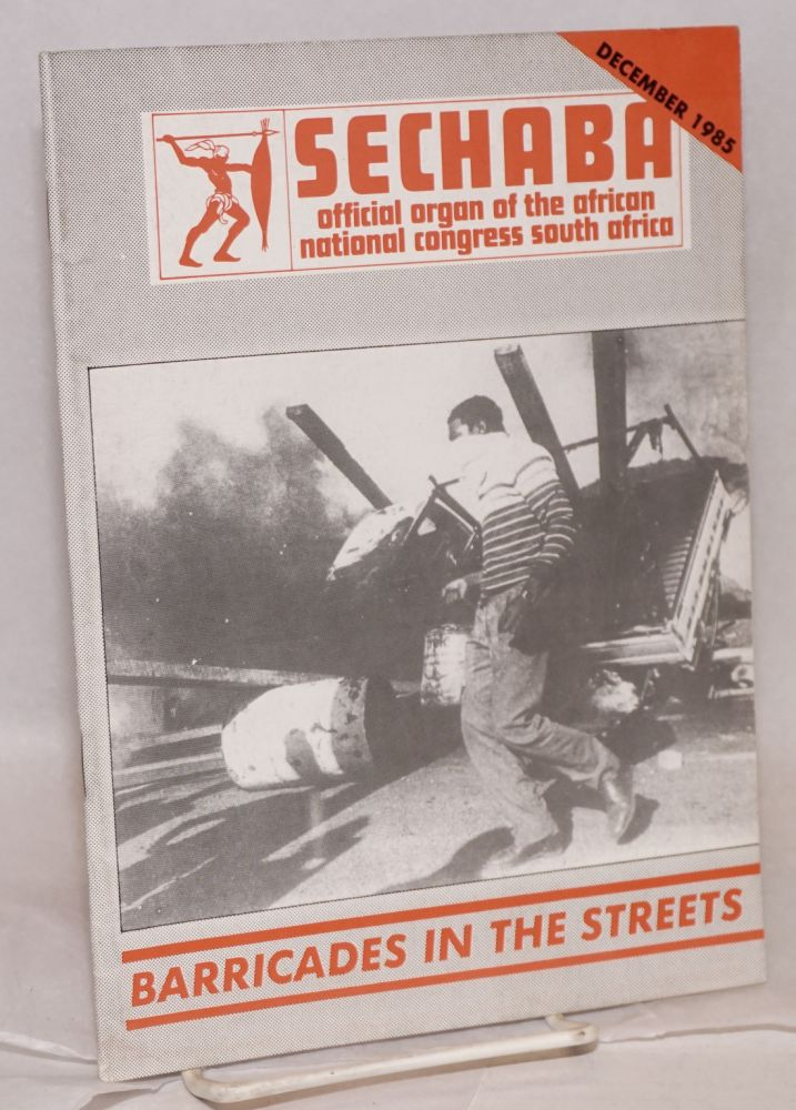 Sechaba: official organ of the African National Congress South Africa: December 1985; barricades in the streets