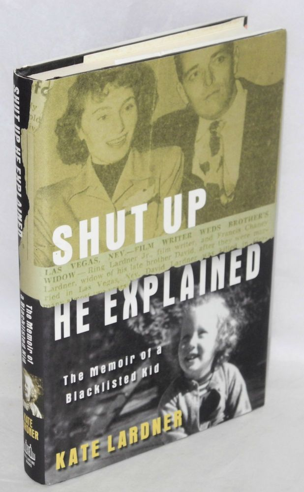 Shut up he explained, the memoir of a blacklisted kid. Kate Lardner.