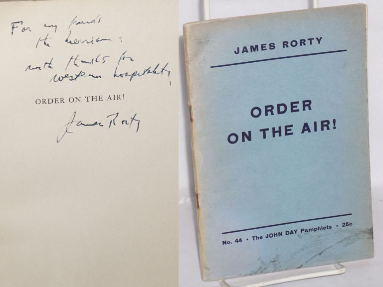 Order on the air! James Rorty.