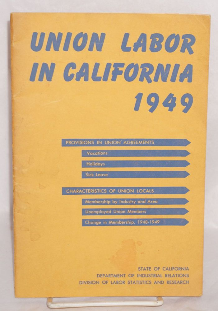 Union labor in California, 1949. California. Department of Industrial Relations. Division of Labor Statistics and Research.