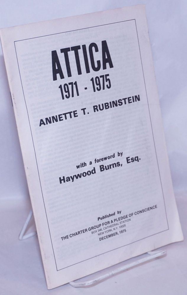 Attica, 1971 - 1975. Annette T. Rubinstein, , Haywood Burns Esq.