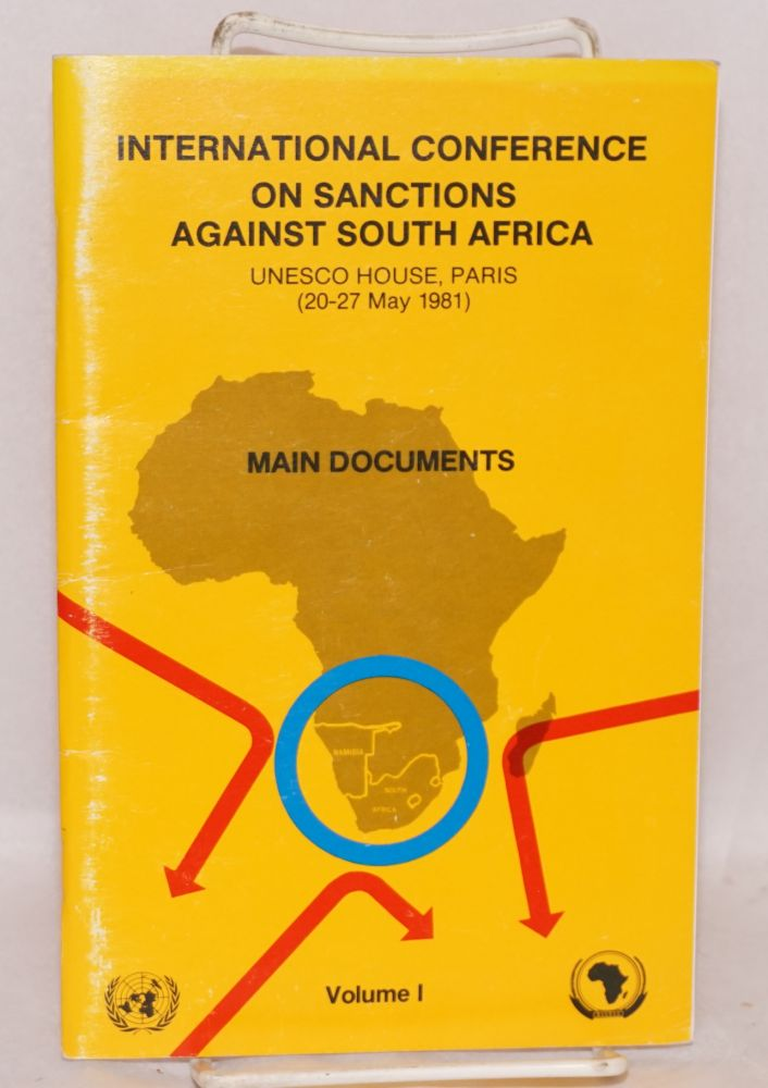 International Conference on Sanctions Against South Africa; UNESCO House, Paris (20 - 27 May, 1981) volume I, main documents