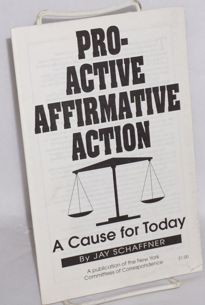 Pro-active affirmative action, a cause for today. Jay Schaffner.