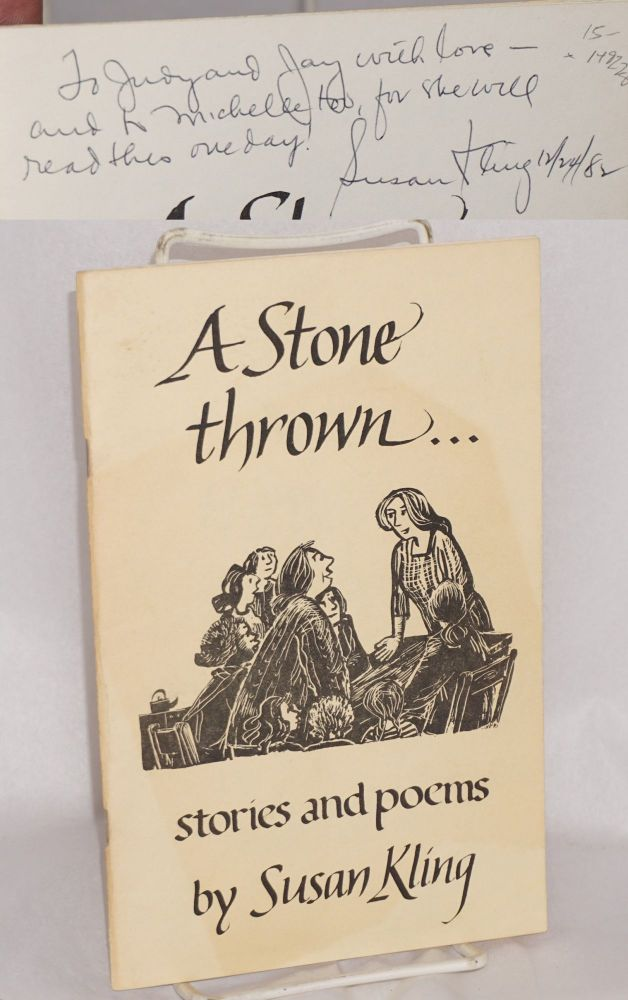A stone thrown... stories and poems. Susan Kling.