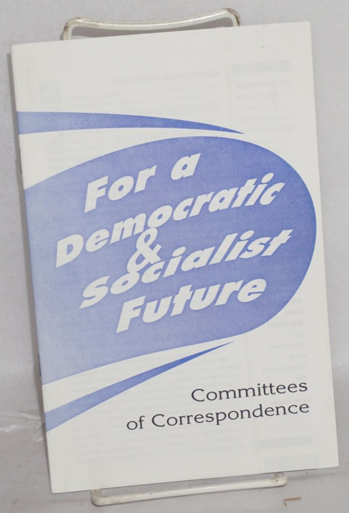 For a democratic & socialist future. Committees of Correspondence.