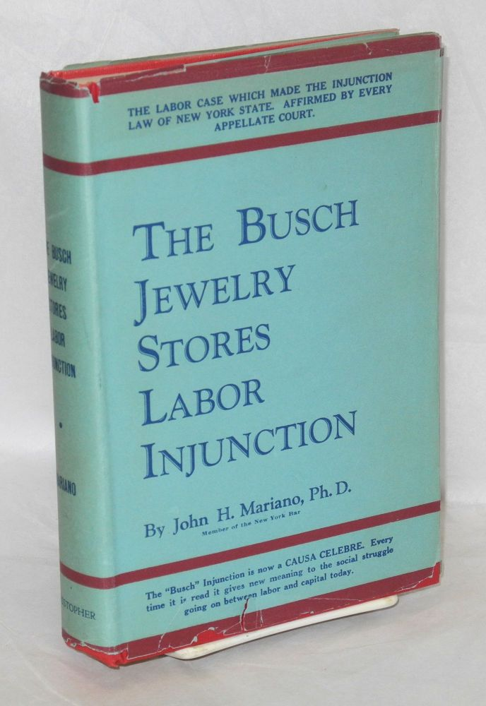 The Busch jewelry stores labor injunction. John H. Mariano.
