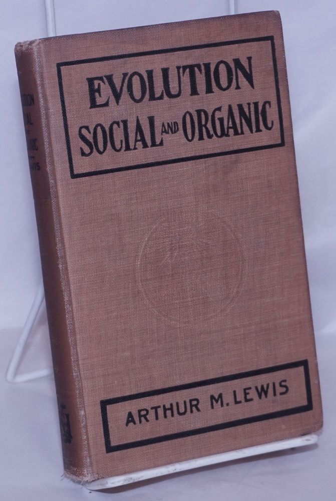Evolution; social and organic. Arthur M. Lewis.