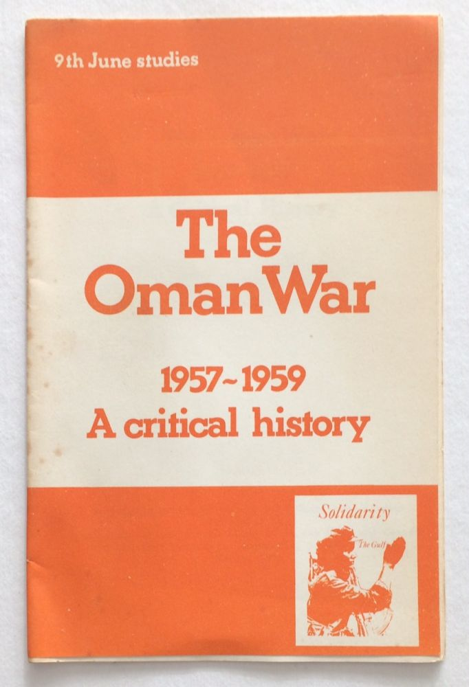The Oman war 1957 - 1959 a critical history. London Gulf Committee.