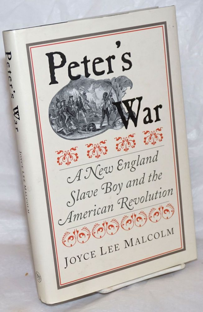 Peter's war; a New England slave boy and the American revolution. Joyce Lee Malcolm.