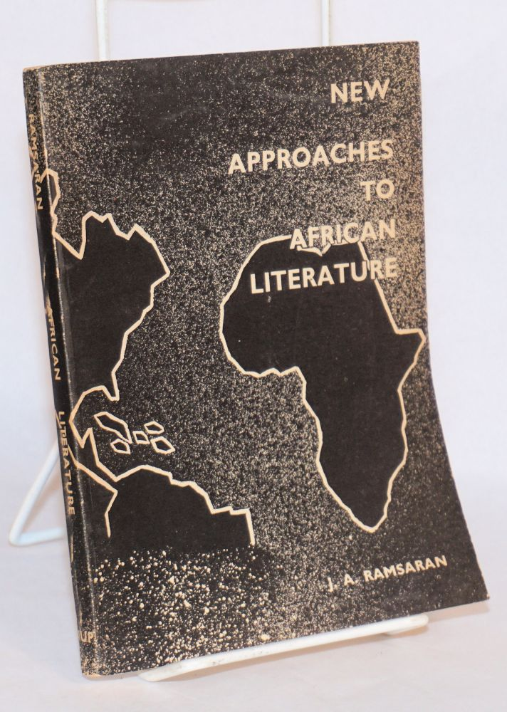 New approaches to African literature; a guide to Negro-African writing and related studies. J. A. Ramsaran.