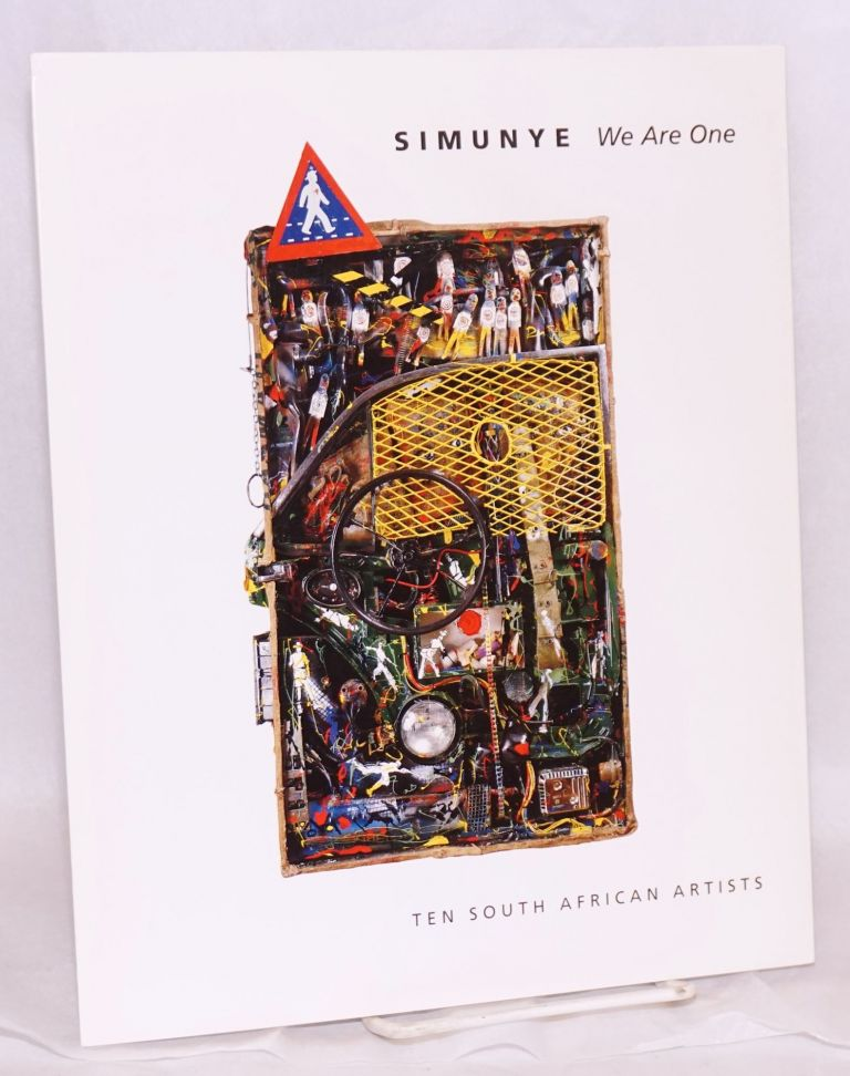 Simunye:; we are one; ten South African artists in association with The Goodman Gallery, Sandton, South Africa