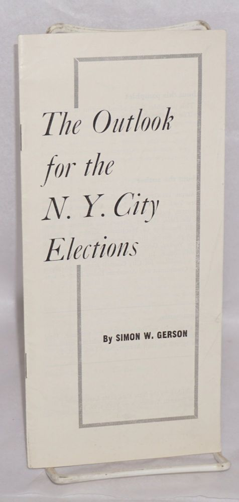 The outlook for the N.Y. City elections. Simon W. Gerson.