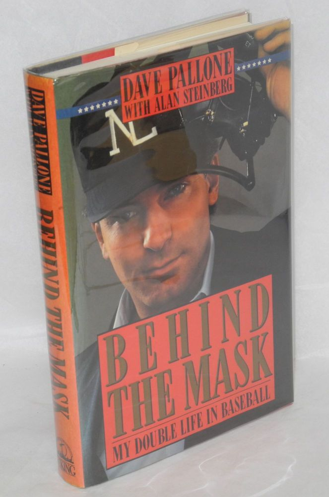 Behind the mask; my double life in baseball. Dave Pallone, , Alan Steinberg.