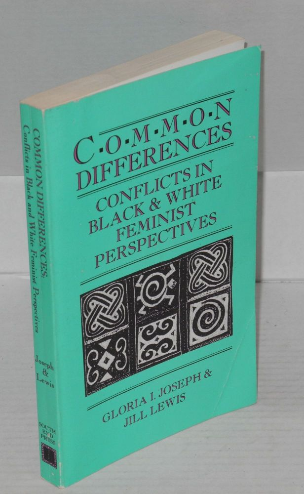 "Common differences; conflicts in black and white feminist perspectives [with ""1986 afterword""]. Gloria I. Joseph, Jill Lewis."